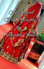 AN INDIAN GIRLS SACRIFICE by SafiyyahAmeer