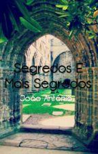 Segredos E Mais Segredos by JoaoAntonioBR