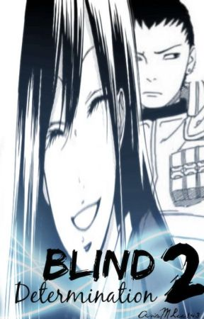 Blind Determination 2 || A Naruto FanFic by AsiaMLee143