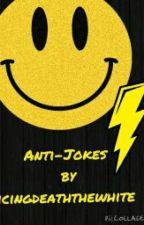 Anti-Jokes by Icingdeaththewhite by icingdeaththewhite