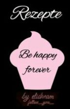 Be happy forever ~ Rezepte {follow_you_} by follow_you_