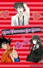 una Historia de amor (Goku y tu ) by Nekokawaii12000