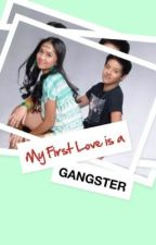 My first love is a gangster?! (KathNiel FanFiction) by MoiMoi03
