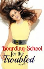 Boarding School for the Troubled by alya05