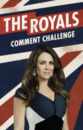 The Royals Comment Challenge by TheRoyalsOnE