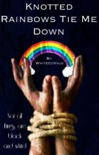 Knotted Rainbows Me Tie Me Down by WhiteCorvus