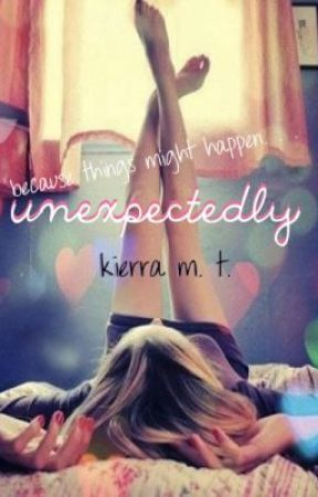 Unexpectedly by kierra97