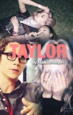Taylor by madisonameyers