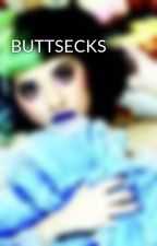 BUTTSECKS by ptvstormingbvb