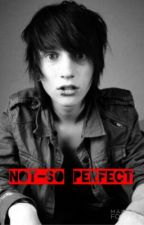 Not-So Perfect : A My Digital Escape Fanfiction by claireguilbert