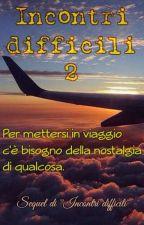 Incontri difficili 2 by Annikforlove
