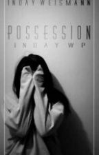 Possession •COMPLETED• by IndayWP