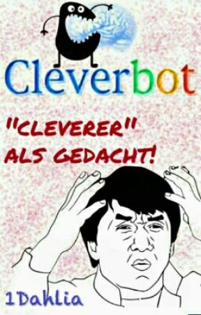 """Cleverbot- """"cleverer"""" als gedacht! by 1Dahlia"""