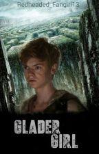 Glader Girl // Newt// TMR fanfic by ThatLittleRedHead