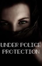 Under Police Protection  (18+) by awkwardbooks98