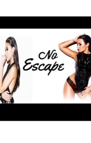 No Escape. (Demi Lovato FanFiction)