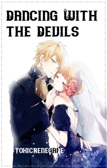 |Dancing With The Devils| Dance With Devils One-Shots