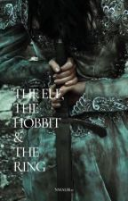 The elf, the hobbit and the ring - Legolas Fanfiction Book 2 by Nmalik11