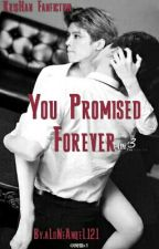 You Promised Forever (Askıda) by aLoNeAnqeL121