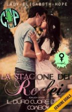 La Stagione Dei Rodei by Lady-Elisabeth-Hope
