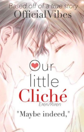 Our Little Cliche (ereri/riren.)