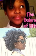 The Colors of Life (Sequel to The Color of My Skin) by JoyProdigyLover