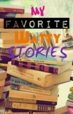 My FAVE Watty Stories by franceshere