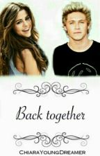 Back together » Niall Horan by ChiaraYoungDreamer