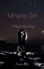 Miracle Girl [DISCONTINUED] by KendraHicks