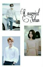 تَزوجـْتُ سِيــهُونْ || I married Sehun  by Writer_nana
