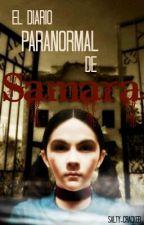 El diario paranormal de Samara by LostAndBrave