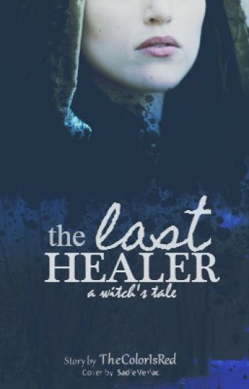 The Last Healer (A Witch's Tale)