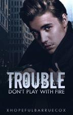 "Trouble-""Don't play with fire"" ||Jelena FF|| ✔  by xHopefulbarruecox"