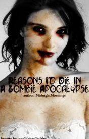 Five Reasons I Wouldn't Last in a Zombie Attack! by ThatLastPage