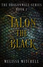 Talon the Black (#Wattys2016) by Addicted2Dragons