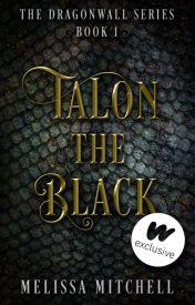 Talon the Black (#Wattys2016) by Addicted2Dragons