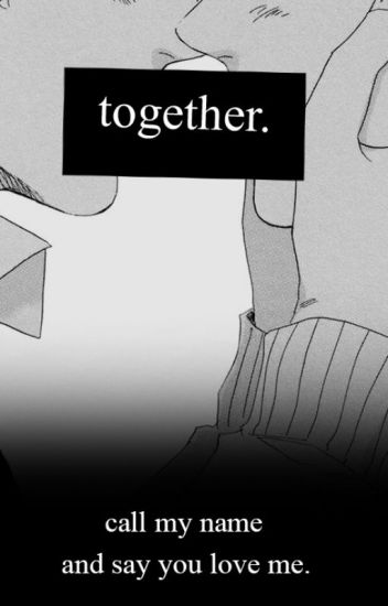 Together [YAOI] (pausa por tempo indefinido)