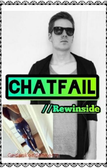 Chatfail // Rewinside