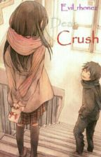 Dear Crush(One Shot) by Evil_rhonez