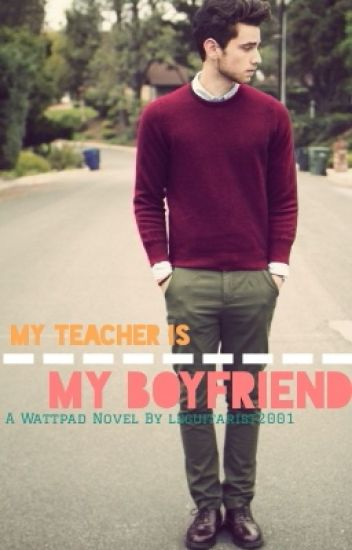 My Teacher Is My Boyfriend