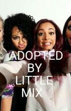 Adopted By Little Mix ( ON HOLD UNTIL 5WOLM ENDS) by LittleWeirdoHypeMix