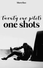 Twenty One Pilots One Shots by blurryface