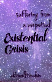 Existential Crisis by abbiealltimelow