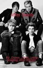 After Death (After Romeo Fanfiction) by Alyssa_Messerli
