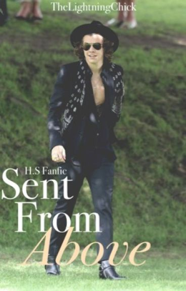 Sent From Above (Harry Styles Fanfic)