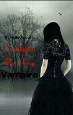 Cortejada por um Vampiro by Sakurakika