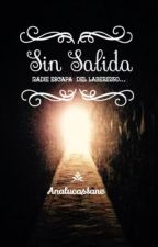 •Sin Salida• by PinkStrawberryBubble