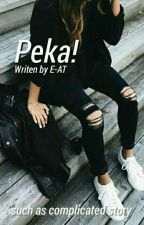PEKA! by E-at120