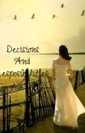 Decisions and Responsibilities by blacklove111