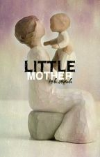 Little Mother by Tehseduh